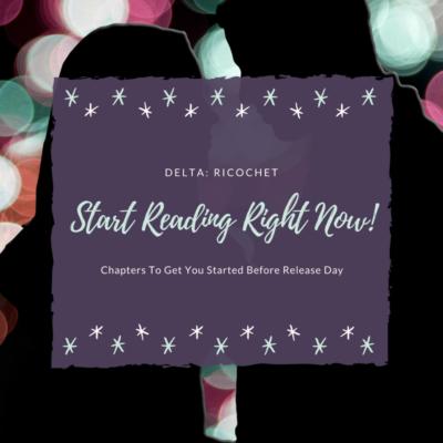 Start Reading DELTA: RICOCHET Now!